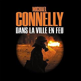 Dans la ville en feu     Harry Bosch 19              De :                                                                                                                                 Michael Connelly                               Lu par :                                                                                                                                 Jacques Chaussepied                      Durée : 11 h et 27 min     59 notations     Global 4,2