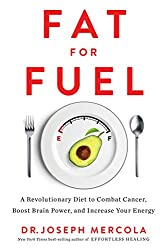 LCHF lifestyle, Dr. Mercola's new book Fat for Fuel