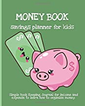 MONEY BOOK. Savings planner for kids. Simple Book Keeping Journal for income and expense to learn how to organize money.: Kawaii illustrations. Cute ... Eco-friendly for boys (Finance for kids)
