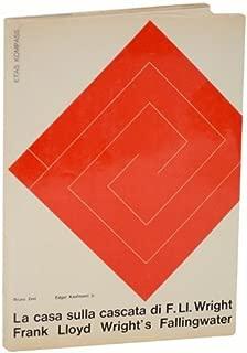 La Casa Sulla Cascata di F. Ll Wright: Frank Lloyd Wright's Fallingwater