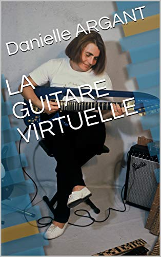 LA GUITARE VIRTUELLE: Un pont entre tablatures et solfège (French Edition)