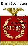 Rome - An Alternate History (English Edition)