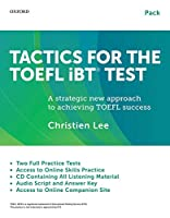 Tactics for the Toefl Ibt Test + Student Book With Answer Key + Audio Script: Includes Answer Key and Audio Script (Tactics for the TOEFL iBT® Test)