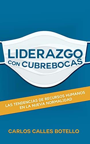 Liderazgo con Cubrebocas: Las tendencias de Recursos Humanos en la nueva normalidad