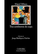 Tres sombreros de copa (Letras Hispánicas)