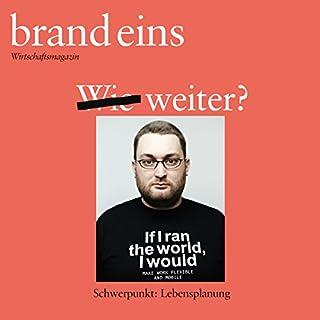 brand eins audio: Lebensplanung                   Autor:                                                                                                                                 brand eins                               Sprecher:                                                                                                                                 Anna Doubek,                                                                                        Gerhard Hinze                      Spieldauer: 4 Std. und 17 Min.     23 Bewertungen     Gesamt 4,3