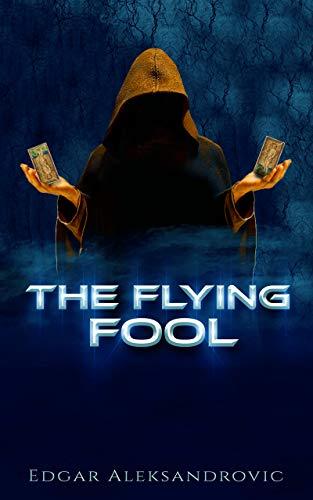 The Flying Fool by [Edgar Aleksandrovic]