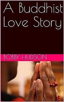 A Buddhist Love Story by [Bobby Hudson]