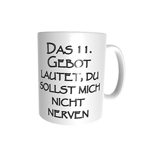 Große Tasse Kaffee Becher Pott Das 11. Gebot Lustiger Spruch Du sollst Mich Nicht Nerven