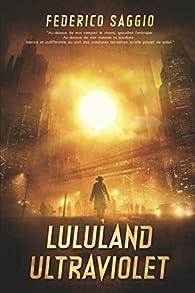 Lululand Ultraviolet par Federico Saggio