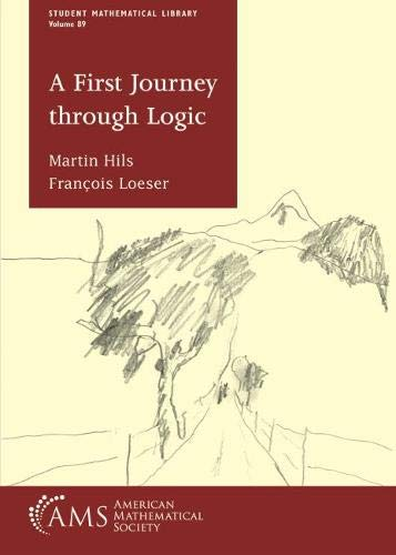 A First Journey Through Logic (Student Mathematical Library)