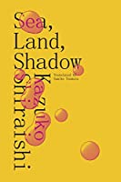 Sea, Land, Shadow (New Directions Poetry Pamphlets)