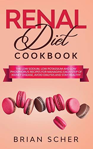 Renal Diet Cookbook: The Low