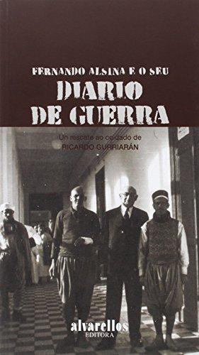 FERNANDO ALSINA E O SEU DIARIO DE GUERRA (Oeste [divulgación&ensaio])
