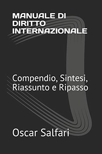 MANUALE DI DIRITTO INTERNAZIONALE: Compendio, Sintesi, Riassunto e Ripasso