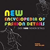 New Encyclopedia of Fashion Details: Over 1000 Fashion Details