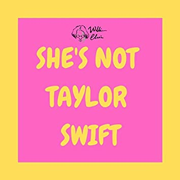 She's Not Taylor Swift