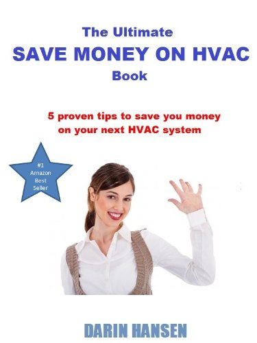 The Ultimate Save Money On HVAC Book (Home HVAC Help 1) (English Edition)