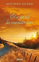 El arte de la meditacion/ The Art of Meditation: Por Que Meditar? Sobre Que? Como?