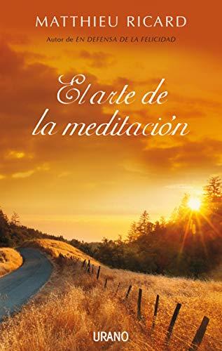 El arte de la meditación - Matthieu Ricard
