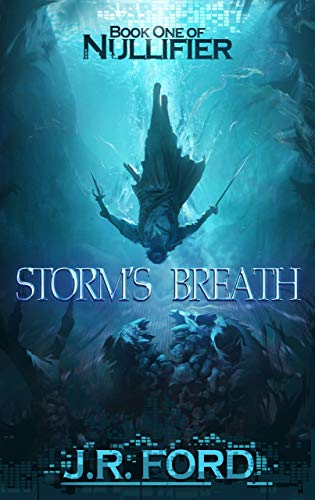 Storm's Breath: A GameLit Fantasy Adventure (Nullifier Book 1) by [J.R. Ford]