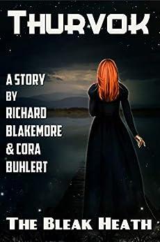 The Bleak Heath (Thurvok Book 6) by [Richard Blakemore, Cora Buhlert]