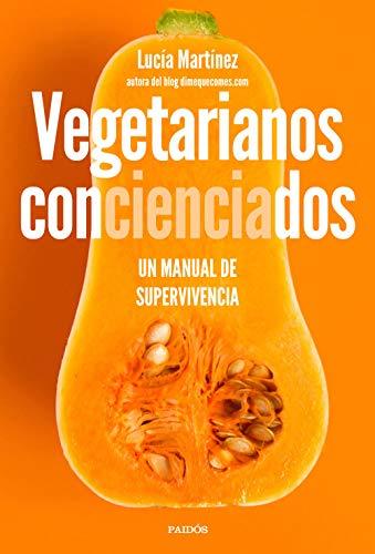 Vegetarianos concienciados: Un manual de supervivencia