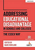 Addressing Educational Disadvantage in Schools and Colleges: The Essex Way