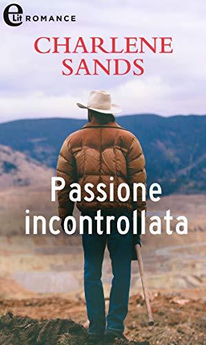 Passione incontrollata (eLit) (La saga dei Worth Vol. 1) di [Charlene Sands]