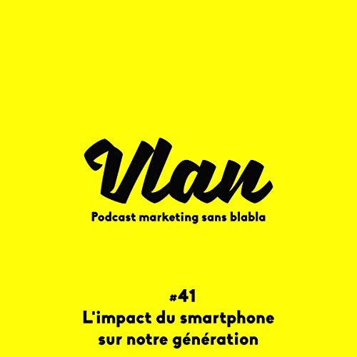 Couverture de L'impact du smartphone sur notre génération (Vlan 41)