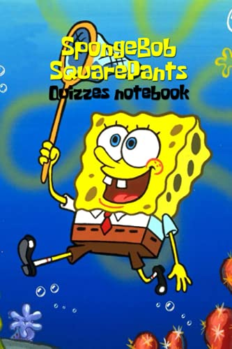 Compare Textbook Prices for SpongeBob SquarePants Quizzes Notebook: Notebook|Journal| Diary/ Lined - Size 6x9 Inches 100 Pages  ISBN 9798521068951 by JACQUELINE, Mr LUECHT