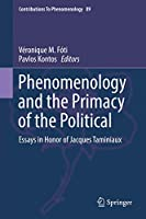 Phenomenology and the Primacy of the Political: Essays in Honor of Jacques Taminiaux (Contributions to Phenomenology (89))