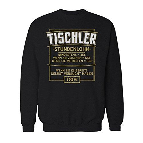 Fashionalarm Herren Sweatshirt - Stundenlohn - Tischler | Fun Pullover mit Spruch lustige Geschenk Idee Schreiner Tischlerei Handwerk Beruf Job, Farbe:schwarz;Größe:M