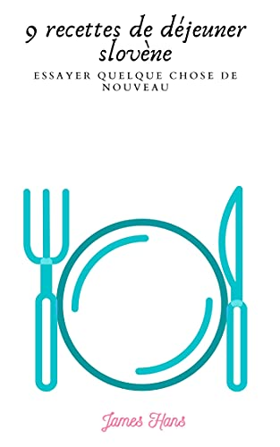 Couverture du livre 9 recettes de déjeuner slovène: Essayer quelque chose de nouveau