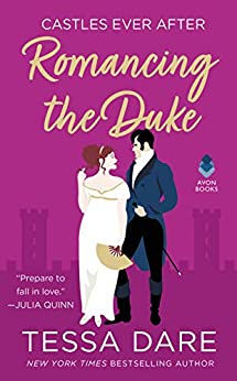 Romancing the Duke: Castles Ever After by [Tessa Dare]
