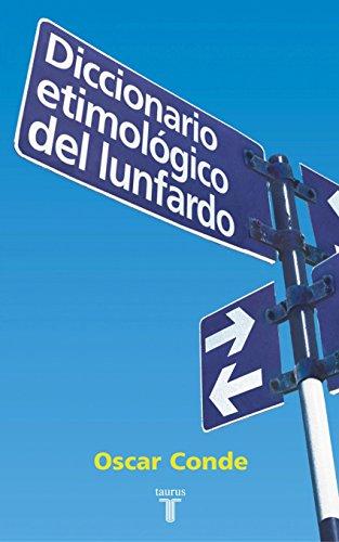 Diccionario etimológico del lunfardo (Spanish Edition)