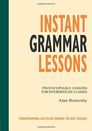 Instant Grammar Lessons: Photocopiable Lessons for Intermediate Classes (Helbling Languages) (Instant Lessons Series)