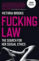Fucking Law: The Search for Her Sexual Ethics