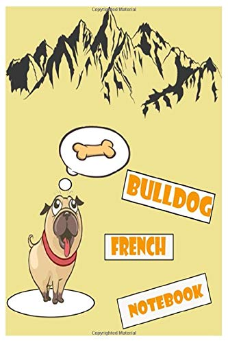 Bulldog journal & notebook: Bulldog french namaste journal & notebook | 120 pages | 6' x 9' inche | Bleed | Matte | gift