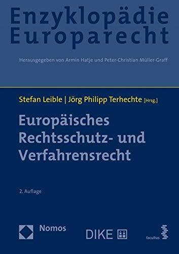 Enzyklopädie Europarecht (Bd. 3): Europäisches Rechtsschutz- und Verfahrensrecht