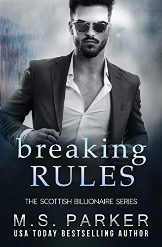 Breaking Rules (The Scottish Billionaire Book 2)