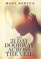 The 21 Day Doorway Across The Veil