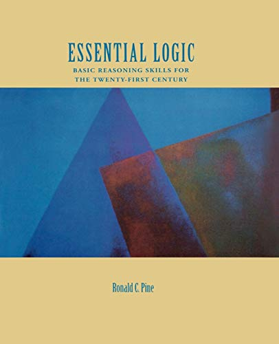 Essential Logic: Basic Reasoning Skills for the Twenty-First Century