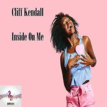 Inside On Me