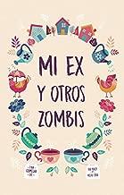 Mi ex y otros zombis (Spanish Edition)