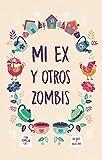 Mi ex y otros zombis