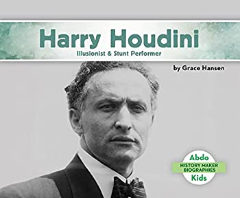 Harry Houdini: Illusionist & Stunt Performer - Book  of the History Maker Biographies