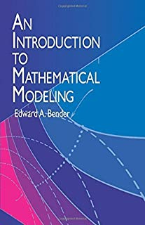 An Introduction to Mathematical Modeling (Dover Books on Computer Science) by Edward A. Bender(2000-03-06)