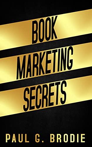 Book Marketing Secrets by Paul Brodie ebook deal