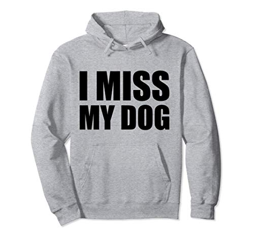 I Miss My Dog Funny Animal Dog Owner Lover Gift Pullover Hoodie